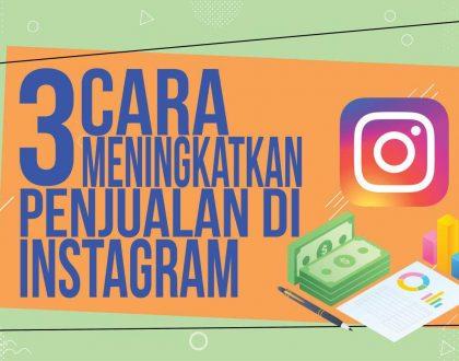 3 Cara Meningkatkan Penjualan Di Instagram