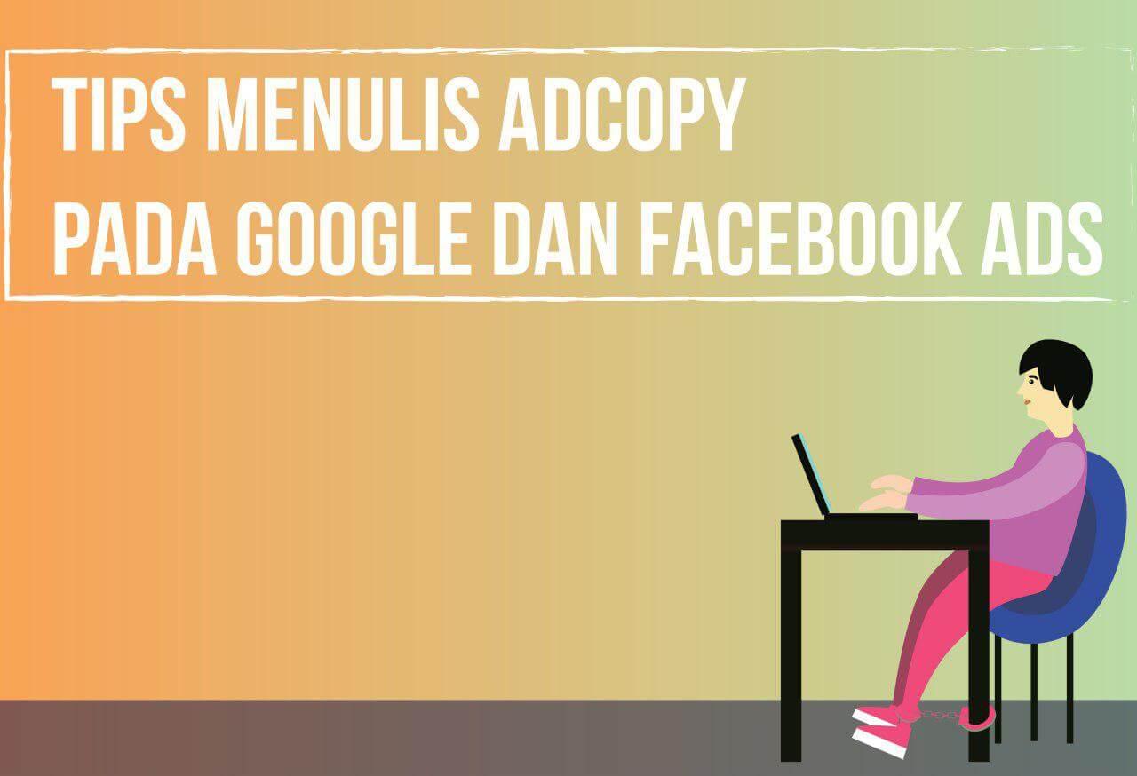 Tips Menulis Adcopy Pada Google Dan Facebook Ads