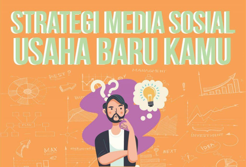 Social Media Strategy Sederhana Bagi Kamu Yang Ingin Memulai Bisnis
